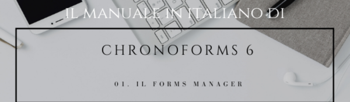 Chronoforms 6, il Forms Manager