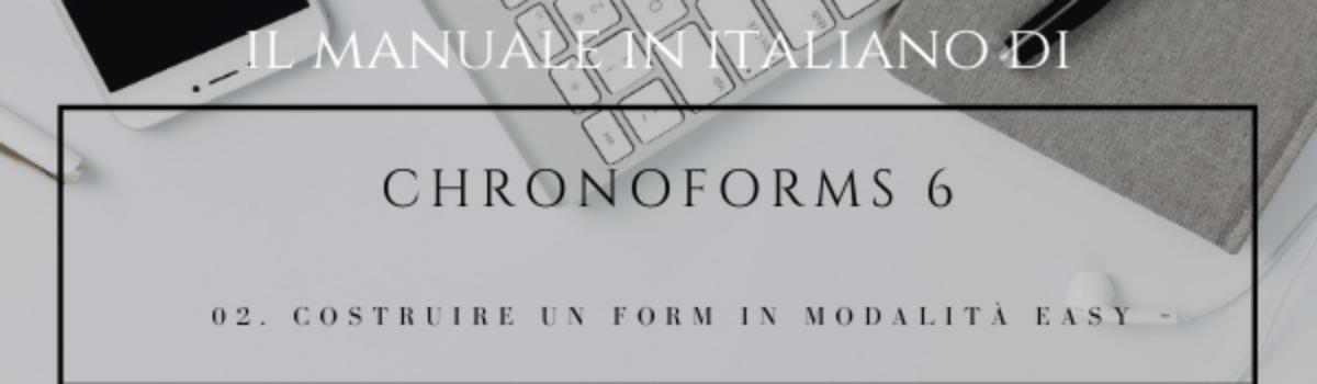 Chronoforms 6, come costruire un form in modalità EASY